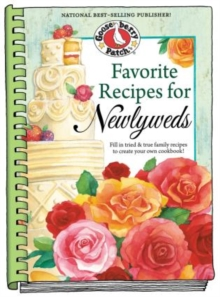 Favorite Recipes for Newlyweds : Fill in Tried & True Family Recipes to Create Your Own Cookbook, Hardback Book