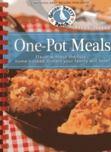 One Pot Meals : Flavor Without the Fuss...Home-Cooked Dinners Your Family Will Love!, Hardback Book