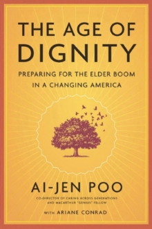 The Age of Dignity : Caring for a Changing America, Hardback Book