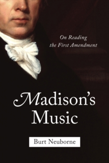 Madison's Music : On Reading the First Amendment, Hardback Book