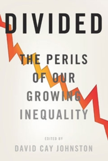 Divided : The Perils of Our Growing Inequality, Paperback / softback Book