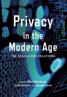 Privacy in the Modern Age : The Search for Solutions, Hardback Book