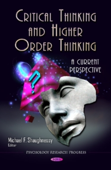 Critical Thinking & Higher Order Thinking : A Current Perspective, Hardback Book