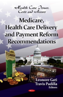 Medicare, Health Care Delivery & Payment Reform Recommendations, Hardback Book