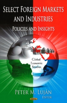 Select Foreign Markets & Industries : Policies & Insights, Hardback Book