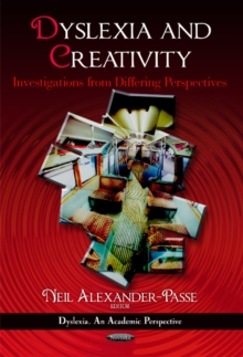 Dyslexia & Creativity : Investigations from Differing Perspectives, Paperback / softback Book