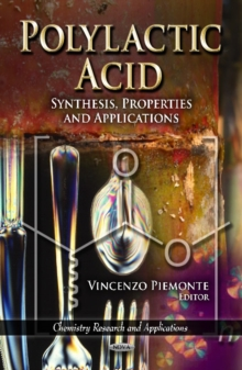 Polylactic Acid : Synthesis, Properties & Applications, Hardback Book