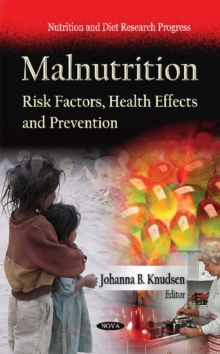 Malnutrition : Risk Factors, Health Effects & Prevention, Hardback Book