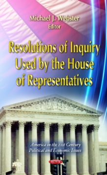 Resolutions of Inquiry Used by the House of Representatives, Hardback Book