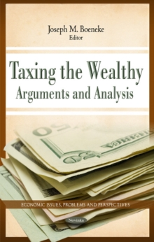 Taxing the Wealthy : Arguments & Analysis, Paperback / softback Book