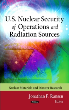 U.S. Nuclear Security of Operations & Radiation Sources, Hardback Book