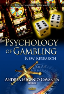 Psychology of Gambling : New Research, Hardback Book