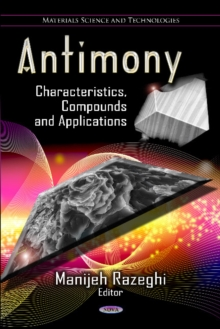 Antimony : Characteristics, Compounds & Applications, Hardback Book