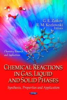 Chemical Reactions in Gas, Liquid & Solid Phases : Synthesis, Properties & Application, Hardback Book