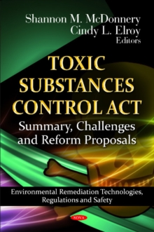 Toxic Substances Control Act : Summary, Challenges & Reform Proposals, Hardback Book