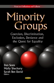 Minority Groups : Coercion, Discrimination, Exclusion, Deviance and the Quest for Equality, Hardback Book
