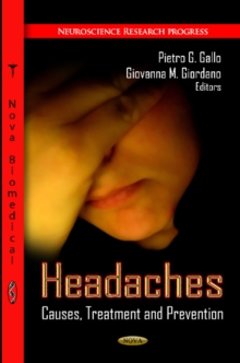 Headaches : Causes, Treatment & Prevention, Paperback / softback Book