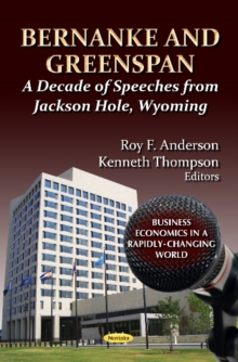 Bernanke & Greenspan : A Decade of Speeches from Jackson Hole, Wyoming, Paperback / softback Book