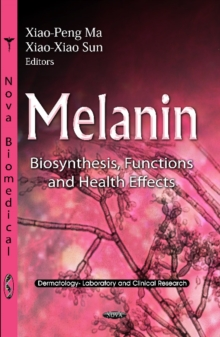 Melanin : Biosynthesis, Functions & Health Effects, Hardback Book