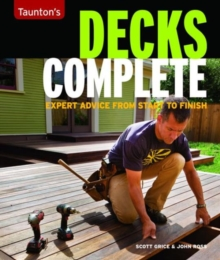 Decks Complete : Expert Advice from Start to Finish, Paperback / softback Book