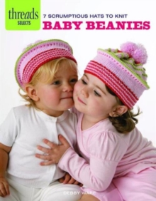 Threads Selects: Baby Beanies: 7 scrumptious hats to knit, Pamphlet Book