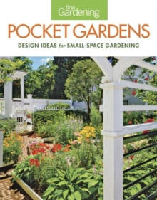 Pocket Gardens: design ideas for small-space gardening, Paperback / softback Book