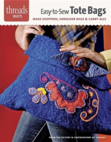 Easy-To-Sew Tote Bags : Make Shoppers, Shoulder Bags & Carry-Alls, Paperback / softback Book