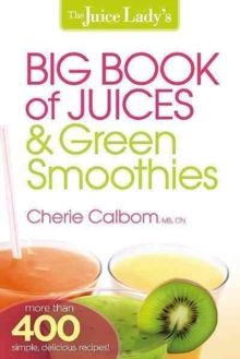 The Juice Lady's Big Book of Juices & Green Smoothies, Paperback / softback Book