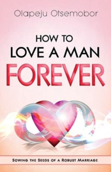 How to Love a Man Forever, Paperback / softback Book