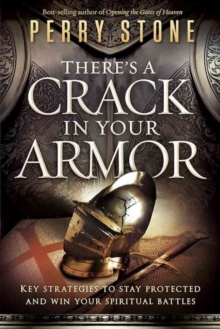 There's a Crack in Your Armor : Key Strategies to Stay Protected and Win Your Spiritual Battles, Paperback Book