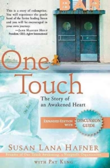 One Touch : The Story of an Awakened Heart, Paperback Book