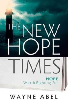 The New Hope Times : Hope Worth Fighting for, Paperback Book