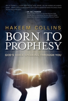 Born to Prophesy : God's Voice Speaking Through You, Paperback Book