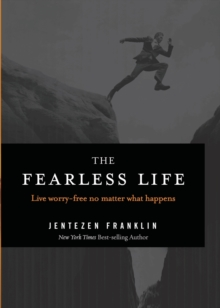 The Fearless Life : Live Worry-Free No Matter What Happens, Paperback Book