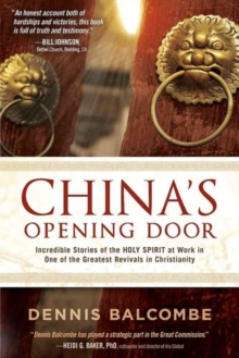 China's Opening Door : Incredible Stories of the Holy Spirit's Work in the Underground Church, Paperback Book