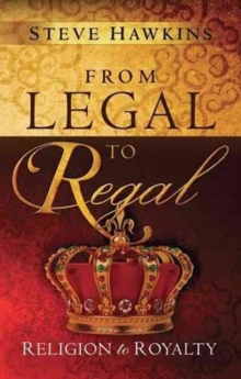 From Legal to Regal : Religion to Royalty, Paperback Book