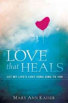 Love That Heals, Paperback / softback Book