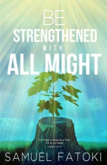 BE STRENGTHENED WITH ALL MIGHT, Paperback Book