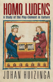 Homo Ludens : A Study of the Play-Element in Culture, Paperback Book