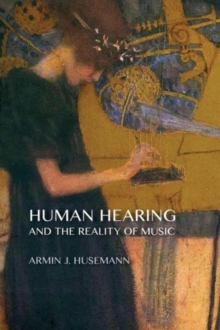 Human Hearing and the Reality of Music, Paperback Book