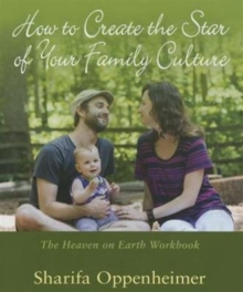 How to Create the Star of Your Family Culture : The Heaven on Earth Workbook, Paperback / softback Book