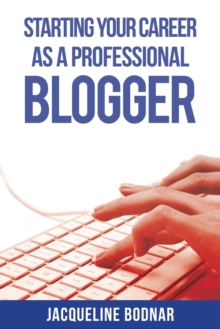 Starting Your Career as a Professional Blogger, Paperback / softback Book