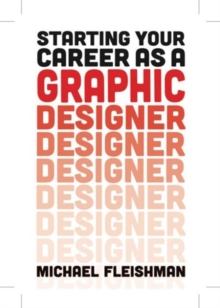 Starting Your Career as a Graphic Designer, Paperback / softback Book