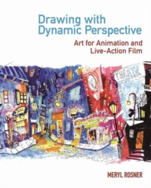 Drawing with Dynamic Perspective : Art for Animation and Live-Action Film, Paperback / softback Book