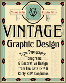Vintage Graphic Design : Type, Typography, Monograms & Decorative Design from the Late 19th & Early 20th Centuries, Paperback / softback Book