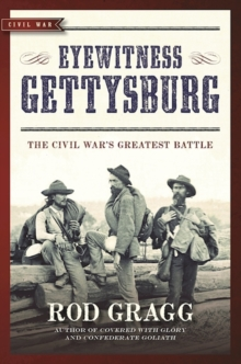 Eyewitness Gettysburg : The Civil War's Greatest Battle, Paperback Book