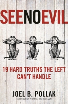 See No Evil : 19 Hard Truths the Left Can't Handle, Hardback Book