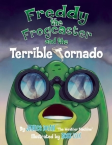Freddy the Frogcaster and the Terrible Tornado, Hardback Book