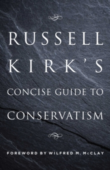 Russell Kirk's Concise Guide to Conservatism, Paperback / softback Book