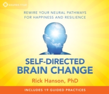 Positive Neuroplasticity : The Power of Taking in the Good, CD-Audio Book